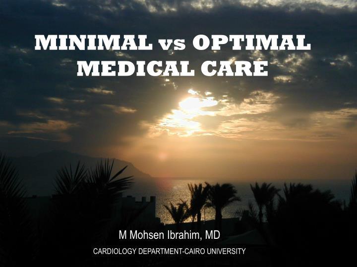 MINIMAL vs OPTIMAL MEDICAL CARE