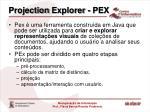 projection explorer pex