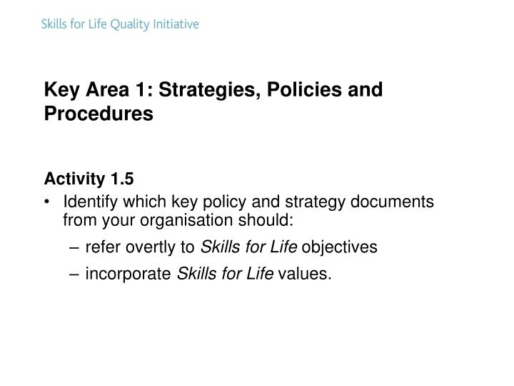 Key Area 1: Strategies, Policies and Procedures