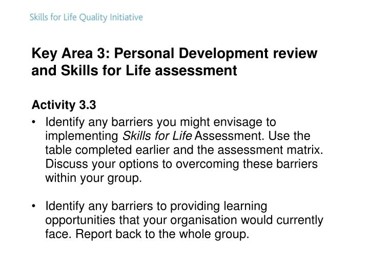 Key Area 3: Personal Development review and Skills for Life assessment