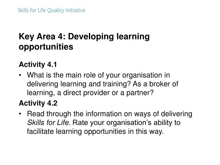 Key Area 4: Developing learning opportunities
