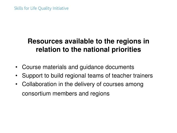 Resources available to the regions in relation to the national priorities