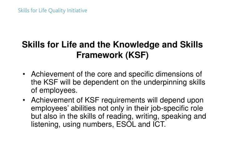 Skills for Life and the Knowledge and Skills Framework (KSF)