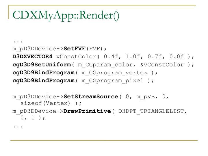 CDXMyApp::Render()