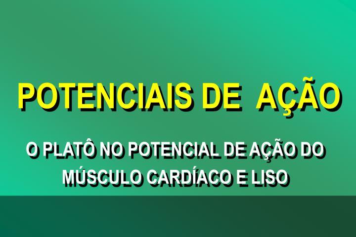 POTENCIAIS DE  AO