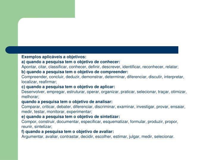 Exemplos aplicáveis a objetivos: