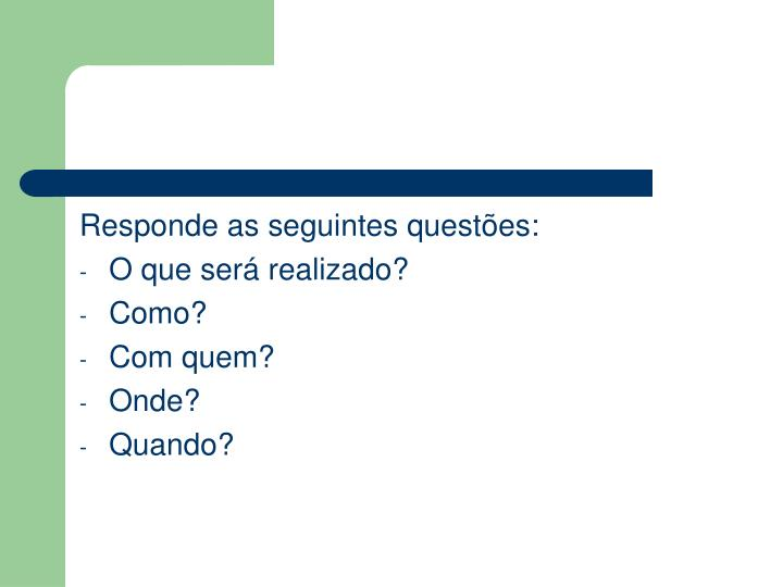 Responde as seguintes questões: