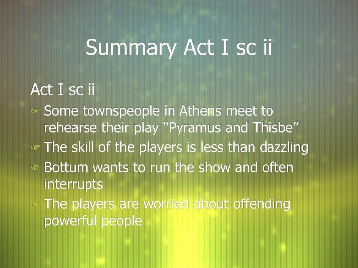 Summary Act I sc ii