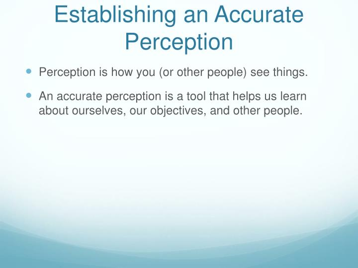 Establishing an Accurate Perception