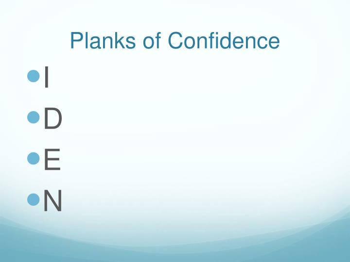 Planks of Confidence