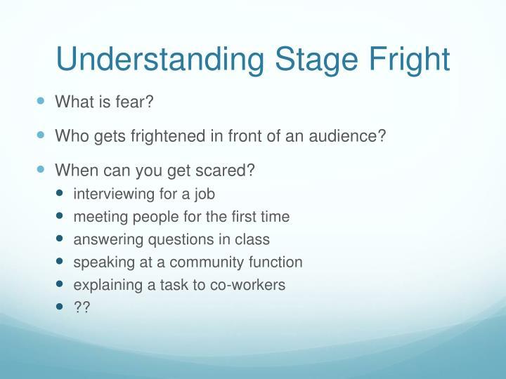 Understanding Stage Fright