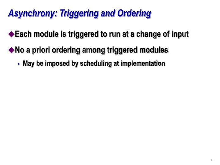Asynchrony: Triggering and Ordering