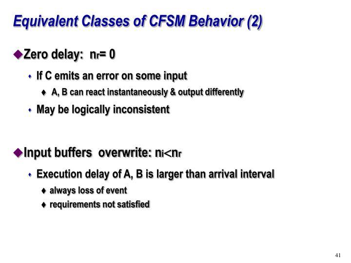 Equivalent Classes of CFSM Behavior (2)