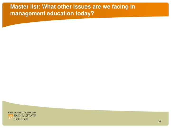 Master list: What other issues are we facing in management education today?