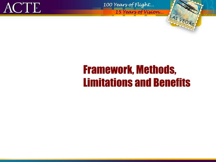 Framework, Methods, Limitations and Benefits