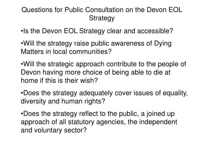 Questions for Public Consultation on the Devon EOL Strategy