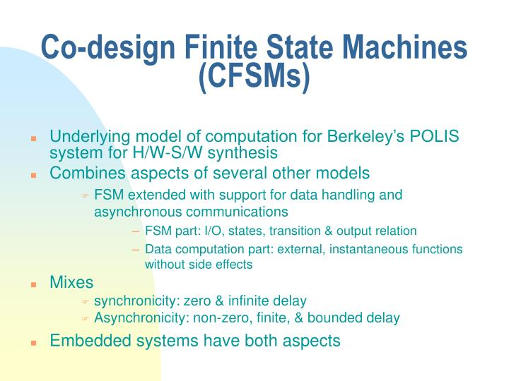 Co-design Finite State Machines (CFSMs)