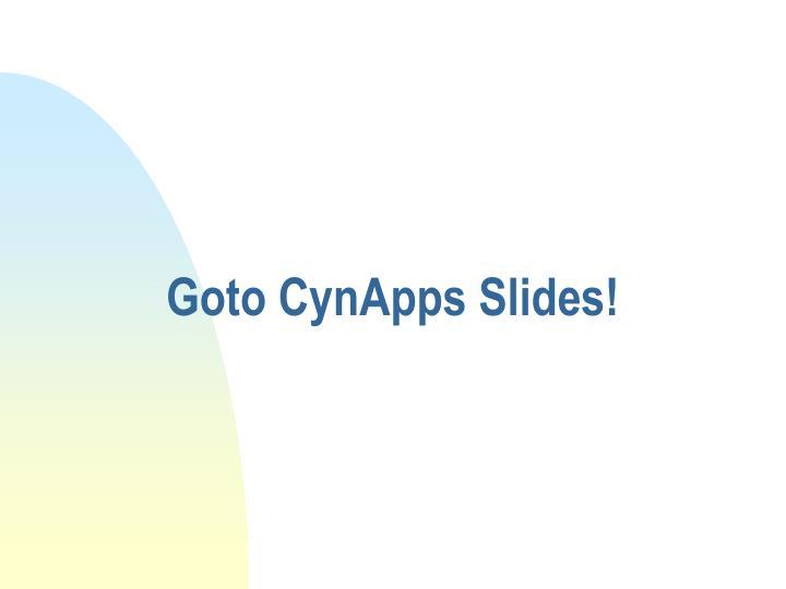 Goto CynApps Slides!