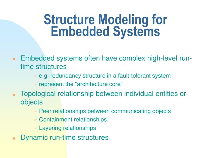 Structure Modeling for Embedded Systems