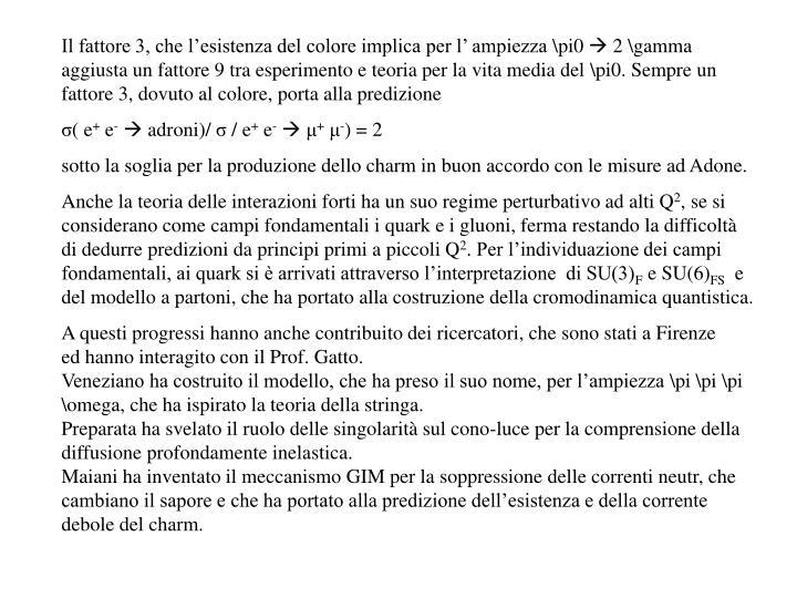 Il fattore 3, che l'esistenza del colore implica per l' ampiezza \pi0