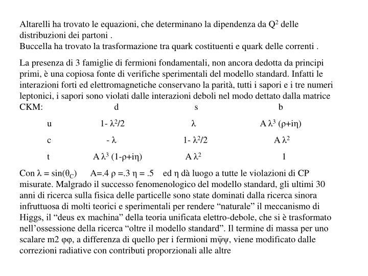 Altarelli ha trovato le equazioni, che determinano la dipendenza da Q