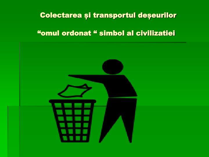 Colectarea și transportul deșeurilor