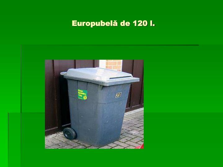 Europubelă de 120 l.
