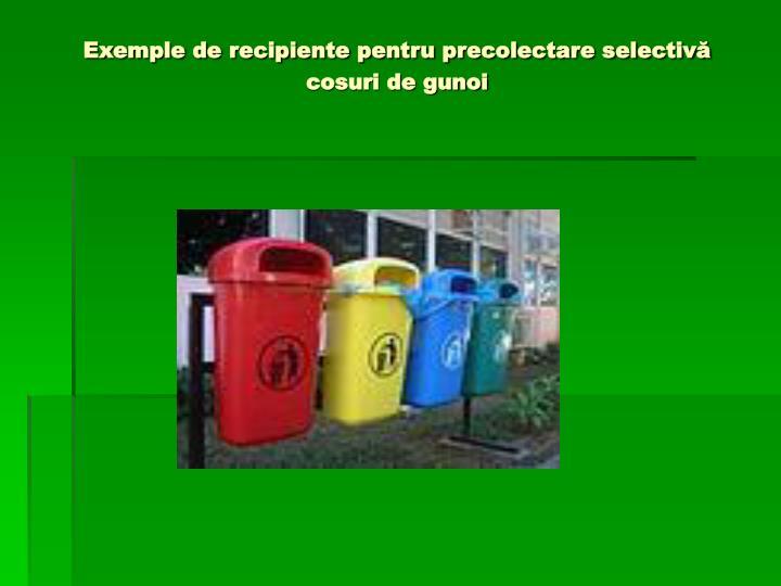 Exemple de recipiente pentru precolectare selectivă