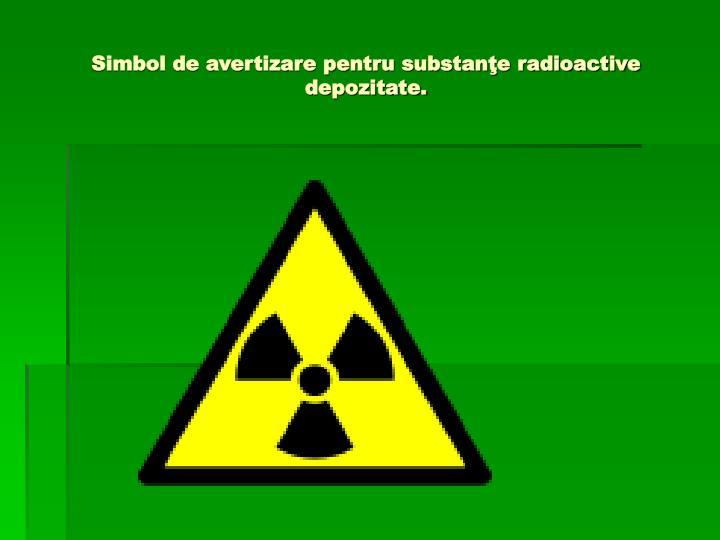 Simbol de avertizare pentru substanţe radioactive depozitate.