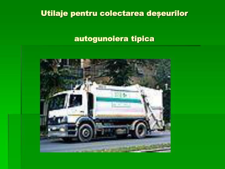 Utilaje pentru colectarea deșeurilor