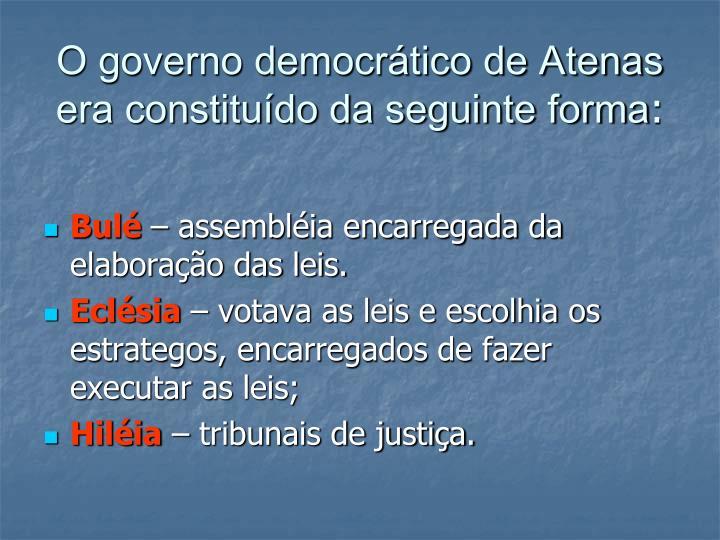 O governo democrático de Atenas era constituído da seguinte forma