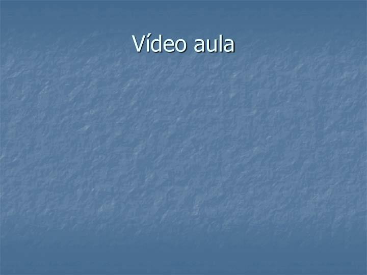 Vídeo aula