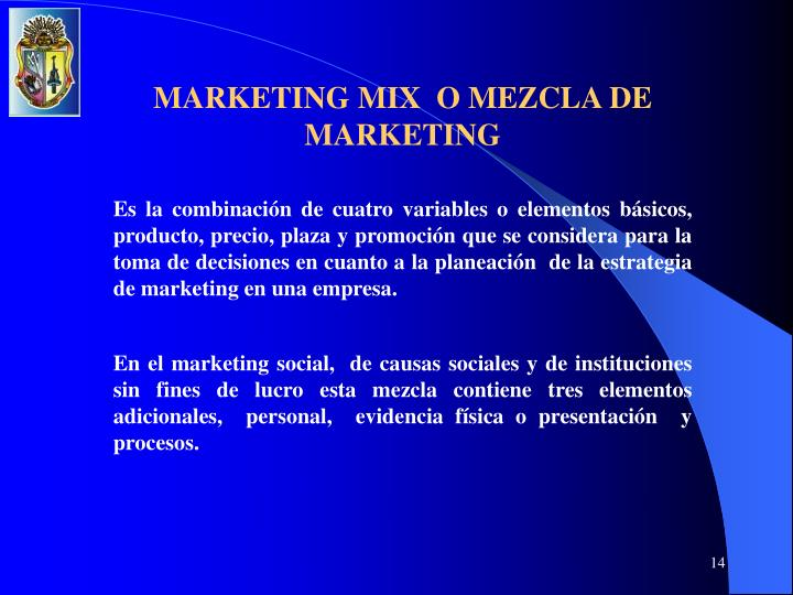MARKETING MIX  O MEZCLA DE MARKETING