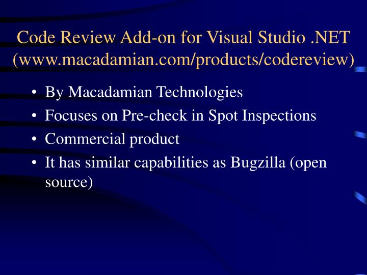Code Review Add-on for Visual Studio .NET (www.macadamian.com/products/codereview)