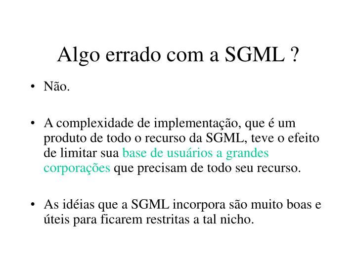 Algo errado com a SGML ?