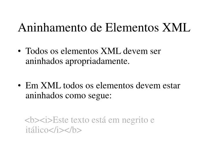 Aninhamento de Elementos XML