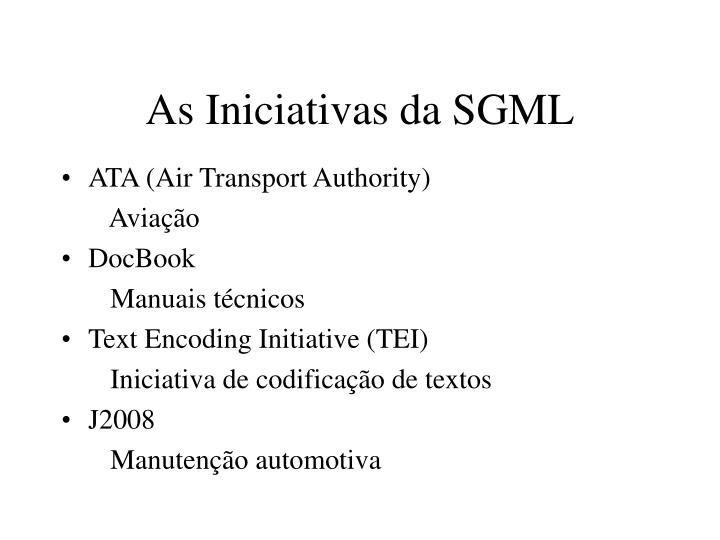 As Iniciativas da SGML