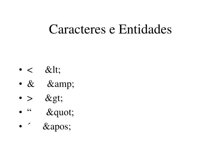 Caracteres e Entidades