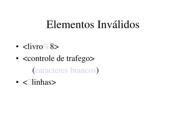 Elementos Inválidos