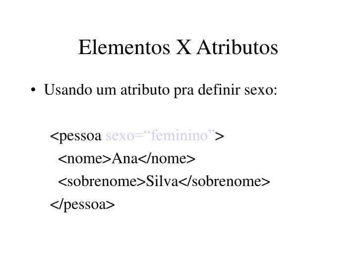 Elementos X Atributos