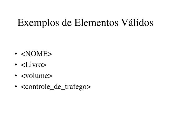Exemplos de Elementos Válidos