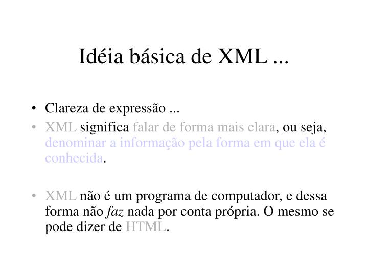 Idéia básica de XML ...