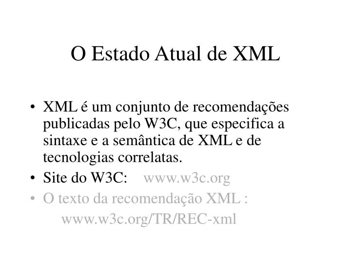 O Estado Atual de XML