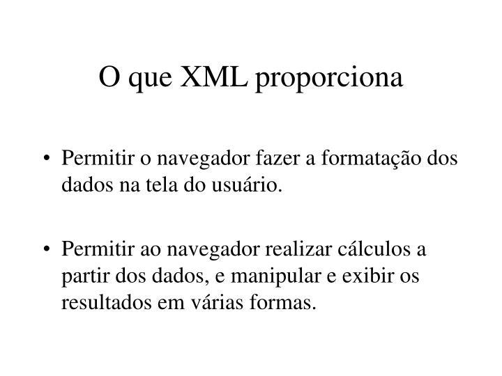 O que XML proporciona