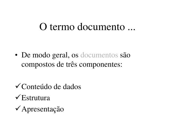 O termo documento ...