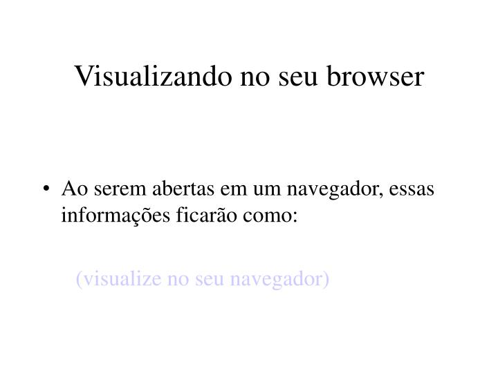 Visualizando no seu browser