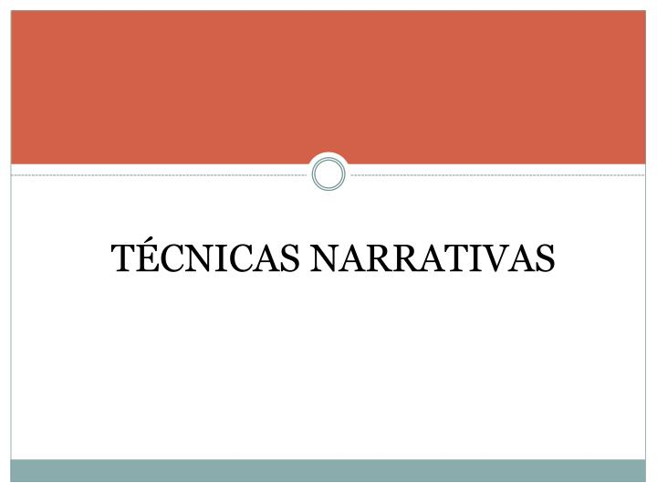 T cnicas narrativas