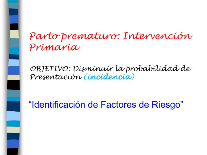 Parto prematuro: Intervención Primaria