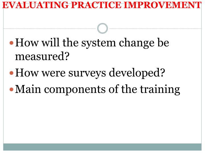 EVALUATING PRACTICE IMPROVEMENT
