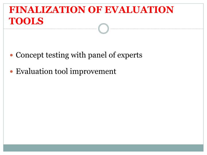 FINALIZATION OF EVALUATION TOOLS